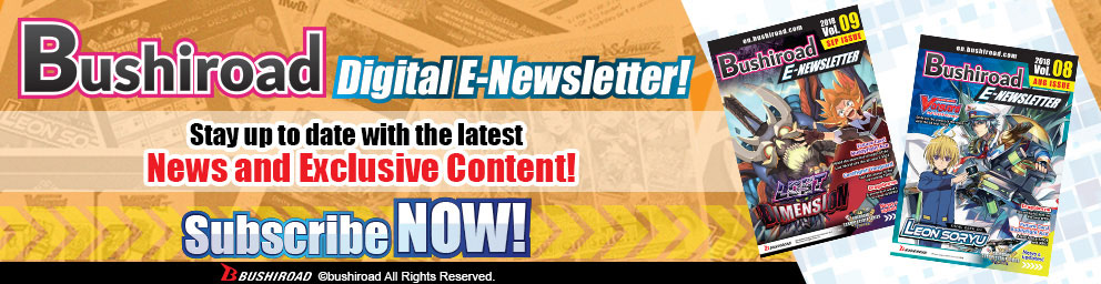 Bushiroad E-Newsletter Subscription